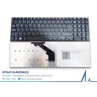 NTSUP Klávesnice pro Acer Aspire 5755 5830 V3-551 V3-571 V3-771 černá CZ/SK bez rámečku